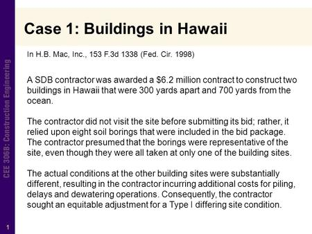 1 A SDB contractor was awarded a $6.2 million contract to construct two buildings in Hawaii that were 300 yards apart and 700 yards from the ocean. The.