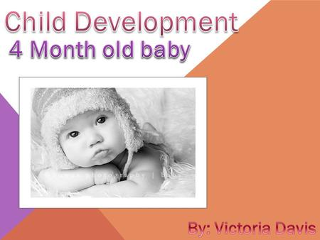 SOCIAL/EMOTIONAL Babies copy some movements and facial expressions like smiling or frowning so hold and talk to your baby, smile and be cheerful while.