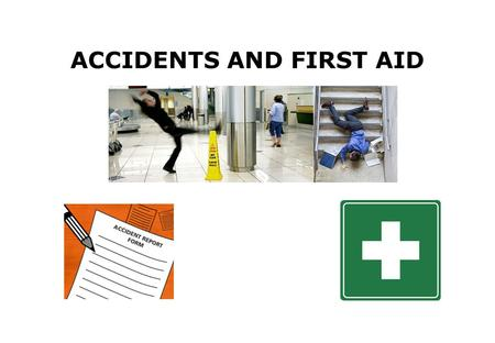 ACCIDENTS AND FIRST AID. The aim of this session is to provide you with:- Information on accident reporting Information on accident investigation First.
