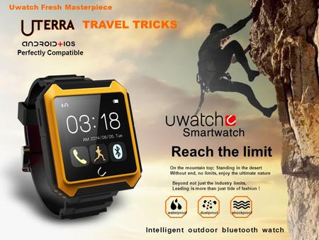 Uwatch Fresh Masterpiece Perfectly Compatible Reach the limit On the mountain top; Standing in the desert Without end, no limits, enjoy the ultimate nature.