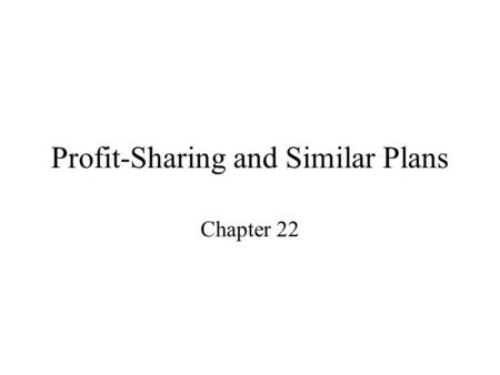 Profit-Sharing and Similar Plans Chapter 22. A. Money Purchase Defined Contribution Pension Plans Individual account for each employee Employer is required.