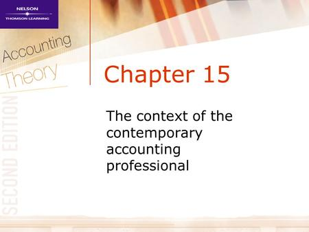 Chapter 15 The context of the contemporary accounting professional.