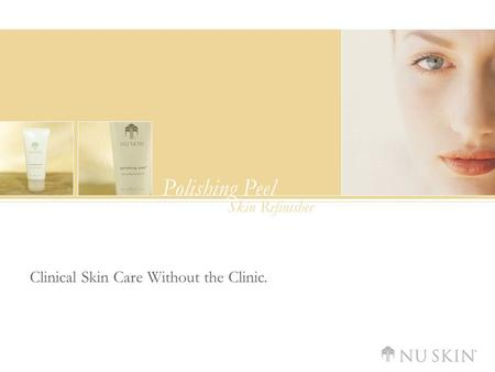 Skin Refinisher Polishing Peel Clinical Skin Care Without the Clinic.