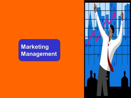 <strong>Marketing</strong> Management. Why do we need to learn <strong>marketing</strong> management ?