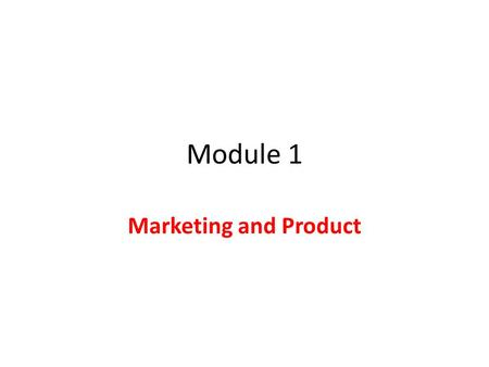 Module 1 Marketing and Product. Why people don't buy.