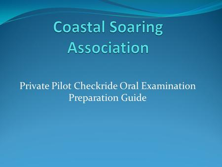 Private Pilot Checkride Oral Examination Preparation Guide.