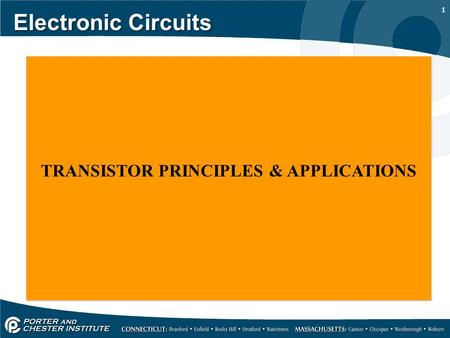 1 Electronic Circuits TRANSISTOR PRINCIPLES & APPLICATIONS.