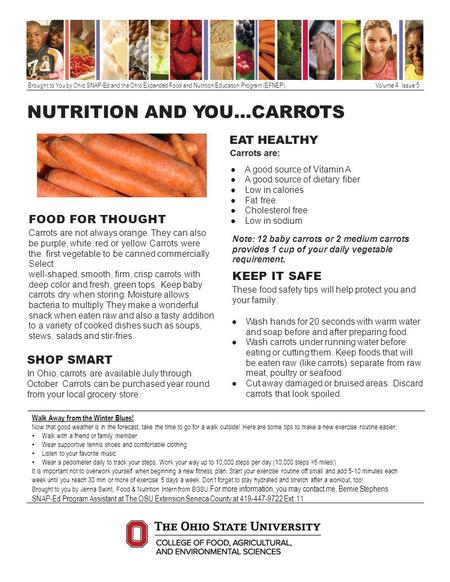 Brought to You by Ohio SNAP-Ed and the Ohio Expanded Food and Nutrition Education Program (EFNEP)Volume 4 Issue 5 NUTRITION AND YOU…CARROTS FOOD FOR THOUGHT.