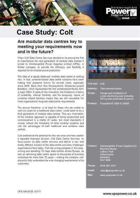 When Colt Data Centre Services decided to be among the first to manufacture the next generation of modular data centres it turned to Uninterruptible Power.