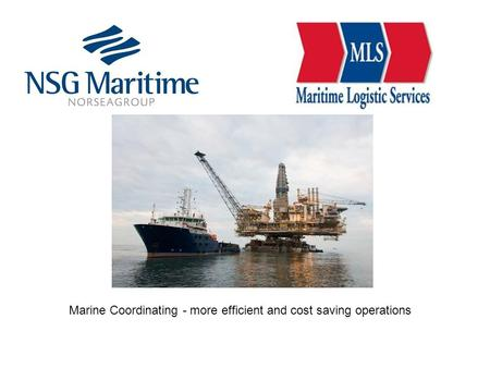 Marine Coordinating - more efficient and cost saving operations.