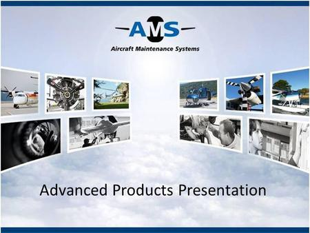 Advanced Products Presentation. Contents 2008  Who are we ?  Our Products  Aircraft Maintenance Manager  Features  Guided tour  Modules :  AD Tracker;