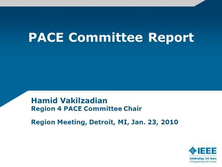 PACE Committee Report Hamid Vakilzadian Region 4 PACE Committee Chair Region Meeting, Detroit, MI, Jan. 23, 2010.