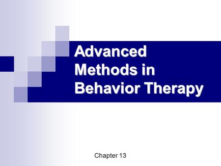 behavior therapy basic concepts assessment methods Concepts and methods from two or more school, models or  behavior and unacceptable feelings  cognitive‐behavioral play therapy theory and basic concepts.