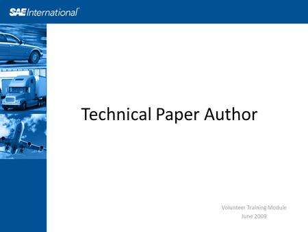 Technical Paper Author Volunteer Training Module June 2009.