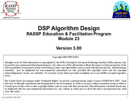 Copyright  1995-1999 SCRA 1 Methodology Reinventing <strong>Electronic</strong> Design Architecture Infrastructure DARPA Tri-Service RASSP DSP Algorithm Design RASSP Education.