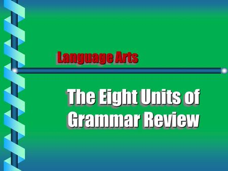 The Eight Units of Grammar Review