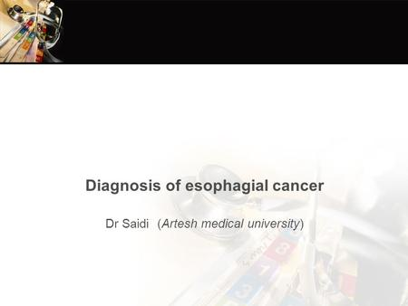 Diaddddddd122223d Diagnosis of esophagial cancer (Artesh medical university) Dr Saidi.