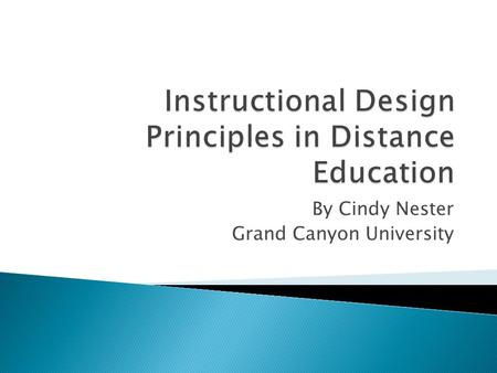 By Cindy Nester Grand Canyon University.  Who am I teaching?  What is their background?  What obstacles might there be for the individual and group.