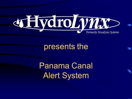 Presents the Panama Canal Alert System. The Panama Canal One of the most important waterways in the world Over 700,000 transits through the canal since.