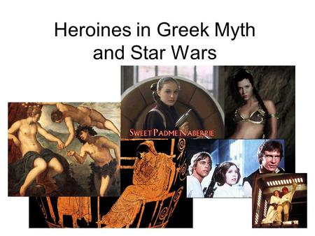 Heroines in Greek Myth and Star Wars