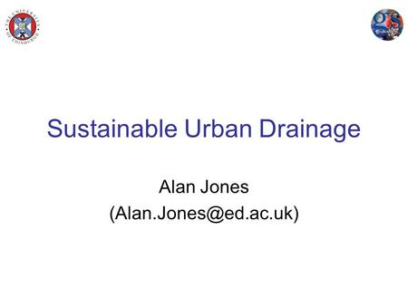 Sustainable Urban Drainage Alan Jones