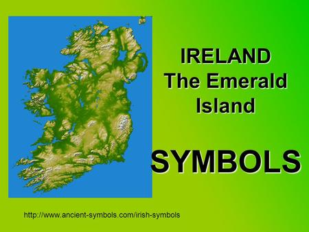 IRELAND The Emerald Island SYMBOLS
