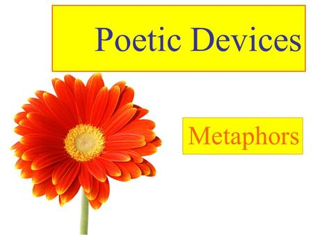 Poetic Devices Metaphors. Free template from www.brainybetty.com2 What is a Metaphor? A metaphor is a comparison between two things, where on is said.