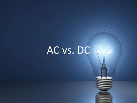AC vs. DC. Basic Direct Current Circuits Most circuits will have the following core items in common. Power source Load or Resistance Control (switch)