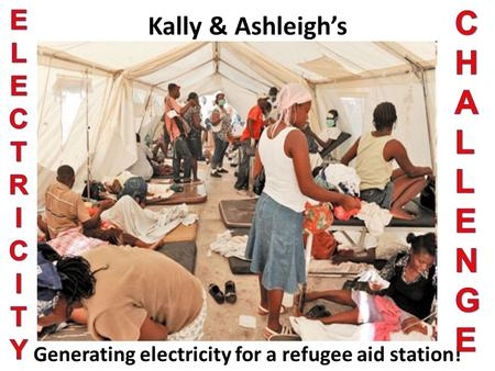 Kally & Ashleigh's Generating electricity for a refugee aid station!
