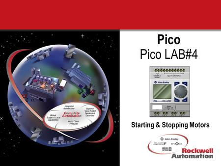 1 Starting & Stopping Motors Pico Pico LAB#4. 2 Program a series of three basic ladder logic rungs. These basic rungs are the most common rungs found.