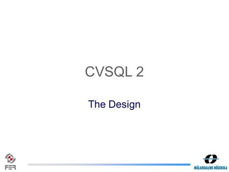 CVSQL 2 The Design. System Overview System Components CVSQL Server –Three network interfaces –Modular data source provider framework –Decoupled SQL parsing.