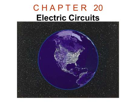 C H A P T E R 20 Electric Circuits