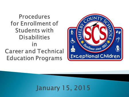 January 15, 2015. Prior to the scheduled IEP Meeting:  Review Academic and Transition Assessments  Identify a career cluster or area of Interest  Locate.