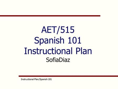 AET/515 Spanish 101 Instructional Plan SofiaDiaz