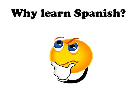 Why learn Spanish?. Lesson Objectives What are the 5 main reasons we should learn Spanish? How can knowing Spanish help us in the future?