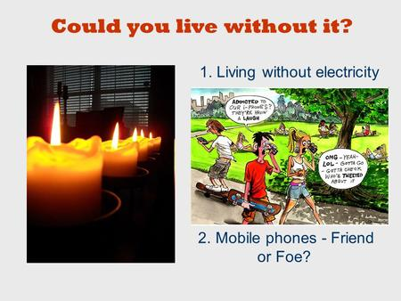 1. Living without electricity