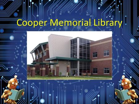 Cooper Memorial Library. Summer Reading Game Weekly Prizes for Reading Fun June 9 th – August 1 st June 9 th – August 1 st Birth through Sixth grade Register.