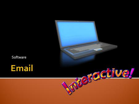 Software. E-mail stands for electronic mail. E-mail software enables you to send an electronic message to another person anywhere in the world. The message.