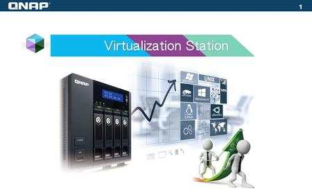 1. Outline Introduction Virtualization Platform - Hypervisor High-level NAS Functions Applications Supported NAS models 2.