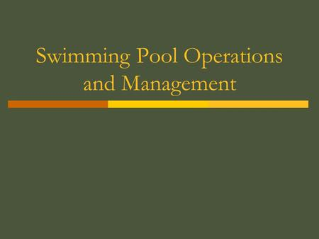 Swimming Pool Operations and Management.  The tasks demanding the most employee time at a pool include cleaning and supplying guest services. Thus in.