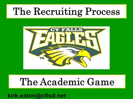 The Recruiting Process The Academic Game