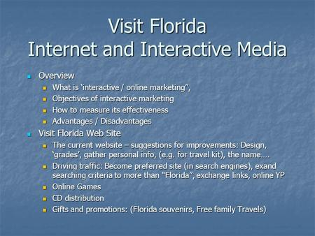 "Visit Florida Internet and Interactive Media Overview Overview What is 'interactive / online marketing"", What is 'interactive / online marketing"", Objectives."