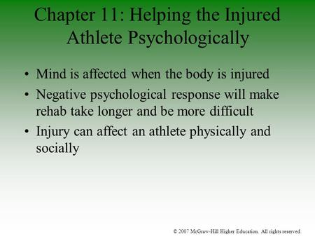 © 2007 McGraw-Hill Higher Education. All rights reserved. Mind is affected when the body is injured Negative psychological response will make rehab take.