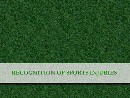 © 2010 McGraw-Hill Higher Education. All rights reserved. RECOGNITION OF SPORTS INJURIES.