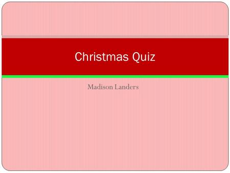 Christmas Quiz Madison Landers.