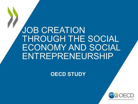 OECD STUDY JOB CREATION THROUGH THE SOCIAL ECONOMY AND SOCIAL ENTREPRENEURSHIP.