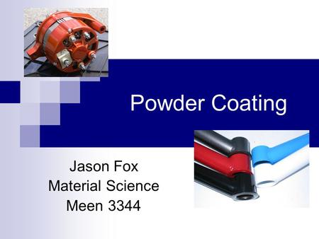 Powder Coating Jason Fox Material Science Meen 3344.