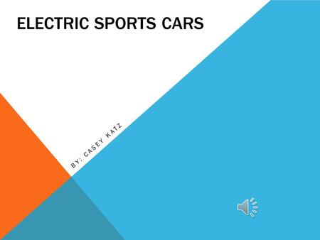 ELECTRIC SPORTS CARS BY: CASEY KATZ TIMELINE OF THE ELECTRIC CAR 1835: American Thomas Davenport is credited with building the first practical electric.