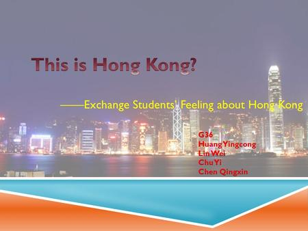 ——Exchange Students' Feeling about Hong Kong.