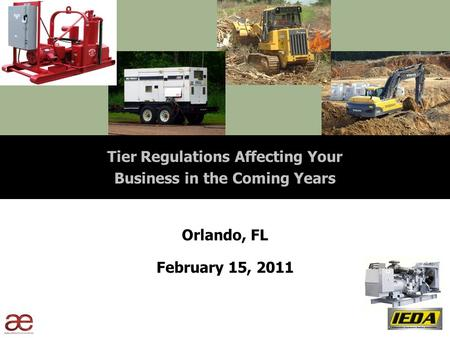Tier Regulations Affecting Your Business in the Coming Years Orlando, FL February 15, 2011.